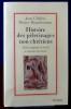 HISTOIRE DES PÈLERINAGES NON CHRÉTIENS : entre magique et sacré, le chemin des dieux. CHÉLINI, Jean BRANTHOMME, Henry