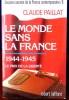 LE MONDE SANS LA FRANCE - Dossiers secrets de la France contemporaine tome 8 : 1944-1945 : le prix de la liberté. PAILLAT, Claude
