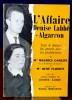 L'AFFAIRE DENISE LABBÉ-ALGARRON : tout le dossier du procès avec les plaidoiries de Me Maurice Garçon, et Me René Floriot. Suivi de lettres inédites ...