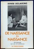 DE NAISSANCE EN NAISSANCE : témoignage sur une vie antérieure. DESJARDINS, Denise