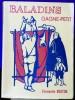BALADINS GAGNE-PETIT : 100 poèmes populaires - Silhouettes d'Étienne Bouton. BOUTON, Étiennette