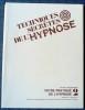 TECHNIQUES SECRÈTES DE L'HYPNOSE 4 vol. : 1, À la découverte de l'hypnose ; 2, Votre pratique de l'hypnose ; 3, Techniques secrètes ; 4, Auto-hypnose. ...