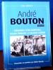 ANDRÉ BOUTON 1890-1979. BÉOUTIS, Didier