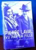 """PIERRE LAVAL VU PAR SA FILLE """"d'après ses carnets intimes"""". POURCHER, Yves"""