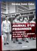 JOURNAL D'UN PRISONNIER : le témoignage d'un des quatre généraux du putsch d'Alger, 1961-1966. ZELLER, André (Gal)