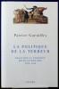 LA POLITIQUE DE LA TERREUR : essai sur la violence révolutionnaire, 1789-1794. GUENIFFEY, Patrice