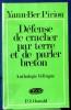 DÉFENSE DE CRACHER PAR TERRE ET DE PARLER BRETON : poèmes de combat, 1950-1970, anthologie bilingue. PIRIOU, Yann-Ber