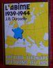 L'ABÎME 1939-1944. DUROSELLE, Jean-Baptiste.