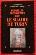 NOUVELLES DÉCOUVERTES SUR LE SUAIRE DE TURIN. MARION, André - COURAGE, Anne-Laure.