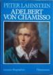 Aldebert von Chamisso. LAHNSTEIN, Peter