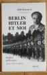 BERLIN HITLER ET MOI Inedits politiques. BONNARD, Abel.