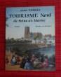 TOURISME NORD DE SEINE-ET-MARNE Tome I meaux et ses environs. ENDRES, André.