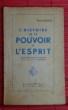 L'HISTOIRE ET LE POUVOIR DE L'ESPRIT Adapté de l'anglais et commenté par le  docteur Oudinot. INGALESE, Richard.