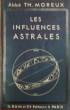 LES INFLUENCES ASTRALES. MOREUX, Théophile. (Abbé)