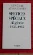 SERVICES SPECIAUX ALGERIE 1955-1957. AUSSARESSES, Général.