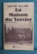 LA MAISON DU SORCIER (sorcellerie en mayenne et...ailleurs). GUY, Robert - HIRET, Henri.
