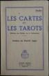 LES CARTES ET LES TAROTS - Méthode des maîtres de la cartomancie. Préface de Paul-Clément Jagot.. THYLBUS
