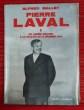 PIERRE LAVAL. Tome 1 : Des années obscures à la disgrâce du 13 décembre 1940. . MALLET, Alfred.