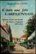 IL ÉTAIT UNE FOIS L'ARPAJONNAIS. . PEYRAFITTE, Jacques.
