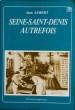 SEINE-SAINT-DENIS AUTREFOIS. . AUBERT, Jean.