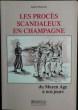 LES PROCÈS SCANDALEUX EN CHAMPAGNE . PELLUS, Daniel.