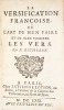 La Versification françoise, ou l'Art de bien faire et de bien tourner les vers, par P. Richelet.. RICHELET (Pierre).