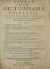 Essais d'un Dictionnaire Universel, Contenant généralement tous les mots François tant vieux que modernes, & les termes de toutes les Sciences & des ...
