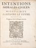 Intentions morales, civiles et militaires, d'Antoine Le Pippre, escuyer, Seigneur de la Grand-motte.. LE PIPPRE (Antoine).