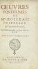 Oeuvres posthumes de Mr. Boileau-Despréauxde l'Académie Française et Historiographe du Roi Louis XIV enlevées du Cabinet de l'Auteur après sa mort.. ...