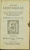 [Loi Salique]. Liber legis salicae. Glossarium sive interpretatio rerum et verborum obscuriorum quae in ea lege habentur. Ex bibliotheca Fr. Pithoei, ...
