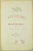 [Voyage dans les vallées de la Meuse et de la Lesse en 1860]. Nos aventures et nos mésaventures par Babet. Illustré par le Notaire. .