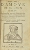 Philosophie d'Amour de M. Léon Hébreu : contenant les grands et hauts poincts, desquels elle traite, tant pour les choses Morales et Naturelles, que ...