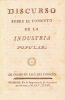 Discurso sobre el fomento de la industria popular.. RODRÍGUEZ DE CAMPOMANES (Pedro).