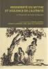 Modernité du mythe et violence de l'altérité. La Toison d'or de Franz Grillparzer ,. LACHENY Marc, LAJARRIGE Jacques, LEROY DU CARDONNOY Eic de ...
