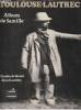 Toulouse-Lautrec: Album de famille,. RODAT (de) Charles, CAZELLES Jean (iconographie),