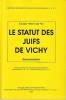 Le Statut des Juifs de Vichy. 3 octobre 1940 et 2 juin 1941. Documentation,. KLARSFELD Serge (dir.),