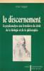 Les discernement: La Psychanalyse au frontière de la biologie et de la philosophie,. MAJOR René