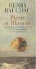 Pierre et Blanche: Souvenirs sur Pierre Jean Jouve et Blanche Reverchon,. BAUCHAU Henry,