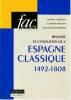 Histoire et civilisation de l'Espagne classique (1492-1808),. CARRASCO Raphaël, DEROZIER Claudette, MOLINE-BERTRAND Annie,