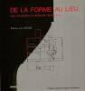 De la forme au lieu : Une introduction à l'étude de l'architecture,. MEISS (von) Pierre,