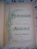 Herodiade - Opera en quatre actes et sept tableaux. Paul Milliet - H. Gremont- J. Massenet