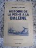Histoire de la peche a la baleine. Michel Vaucaire