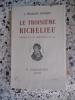 Le troisieme Richelieu - Liberateur du territoire en 1815. J. Fourques Duparc