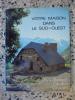 Votre maison dans le sud-ouest - Pays basque, Landes, Gironde. Elisabeth Ballu
