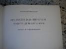 Dix siecles d'architecture hospitaliere en Europe - Une histoire de l'architecture hospitaliere. Dankwart Leistikov