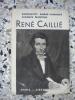 Rene Caillie. Antoinette Andre-Lamande / Jacques Nanteuil