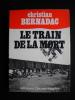Le train de la mort. Christian Bernadac