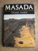 Masada - Der letze Kampf um die Festung des Herodes. Yigael Yadin
