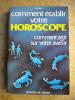 Comment etablir votre horoscope - Comment agir sur votre avenir. Atman