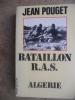 Bataillon R.A.S. Algerie . Jean Pouget